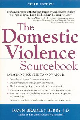 The Domestic Violence Sourcebook By Bradley Berry, Dawn